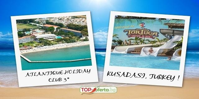 Ранни записвания 2020! 7 нощувки на база ALL INCLUSIVE в ATLANTIQUE HOLIDAY CLUB 3* , Кушадасъ, Турция!+На брега на Long beach +  Басейни +Аквапарк+ СПА!